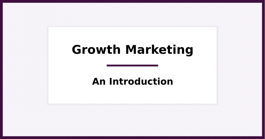 An Introduction to Growth Marketing