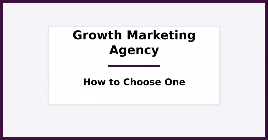 How to Choose a Growth Agency in 2019