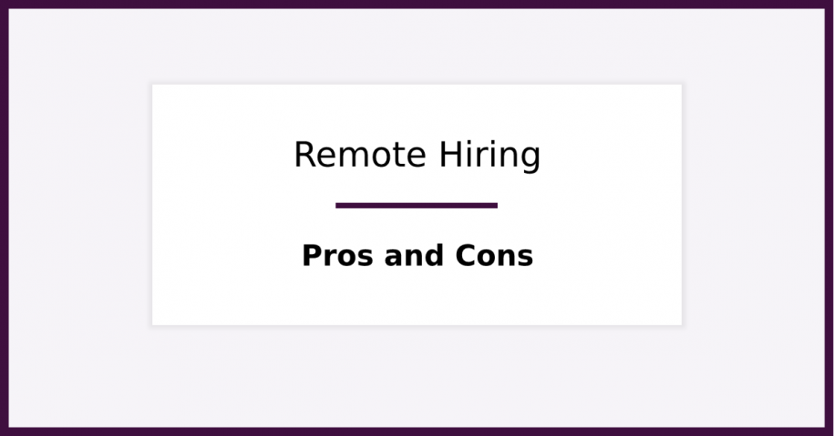 Remote Hiring, Pros and Cons. Featured Image for blog post.