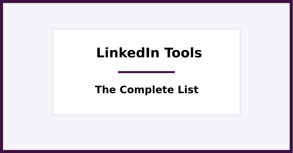 LinkedIn Tools - The Ultimate List for 2019