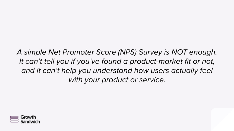 Net Promoter Survey is Not Enough