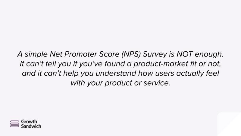 Net Promoter Survey is Not Enough
