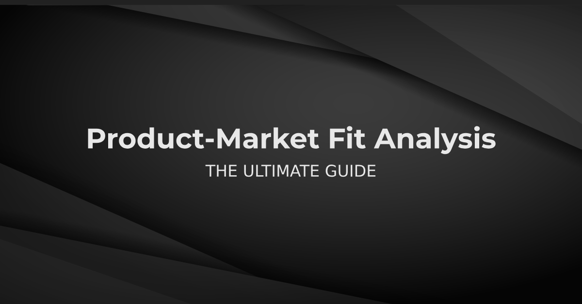 Product-Market Fit Analysis - The Ultimate Guide (Featured Image)