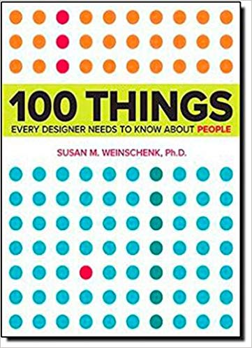 100 Things Every Designer Needs to Know About People (Voices That Matter) by Susan Weinschenk