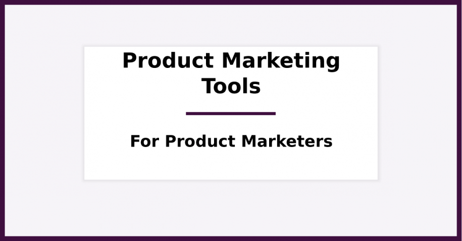 19 Must-Know Product Marketing Tools [2019 Edition]. Illustration.
