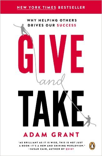 Give and Take - Why Helping Others Drives Our Success by Adam Grant