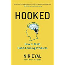 Hooked - How to Build Habit-Forming Products by NirEyal