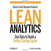 Lean Analytics by Alistair Croll and Benjamin Yoskovitz