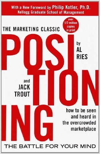 Positioning - The Battle for Your Mind by Al Ries