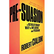 Pre-suasion - A Revolutionary Way to Influence by Dr. Robert Cialdini