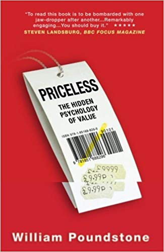 Priceless - The Hidden Psychology of Value by William Poundstone