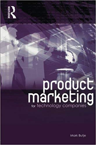 Product Marketing for Technology Companies by Mark Butje