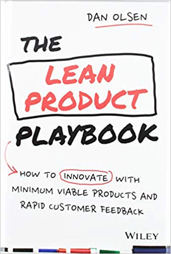 The Lean Product Playbook - How to Innovate with Minimum Viable Products and Rapid Customer Feedback