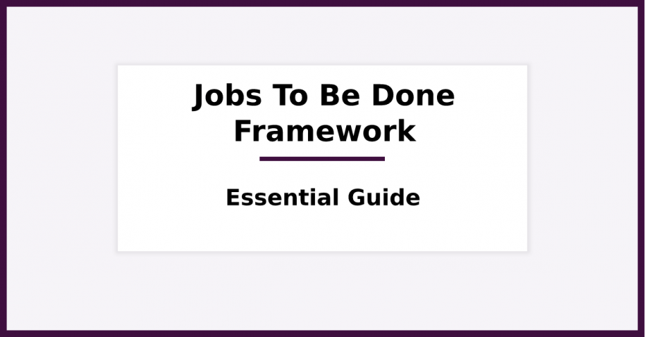 Jobs To Be Done Framework, The Essential Guide. Featured image for blog post.