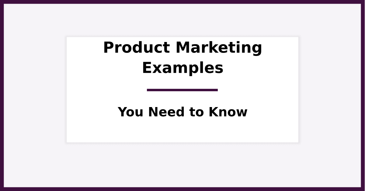 Product Marketing Examples You Must Know (2019). Featured image for blog post.
