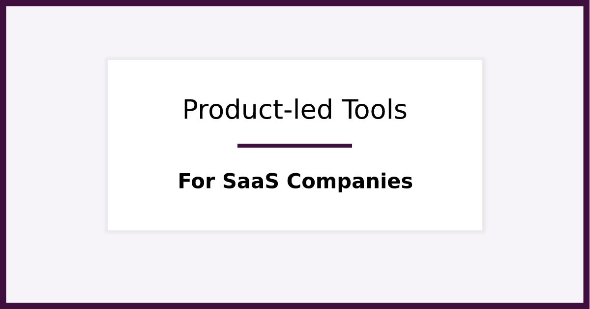 33 Tools for SaaS Startups to Do Product-led Growth. Featured image for blog post.