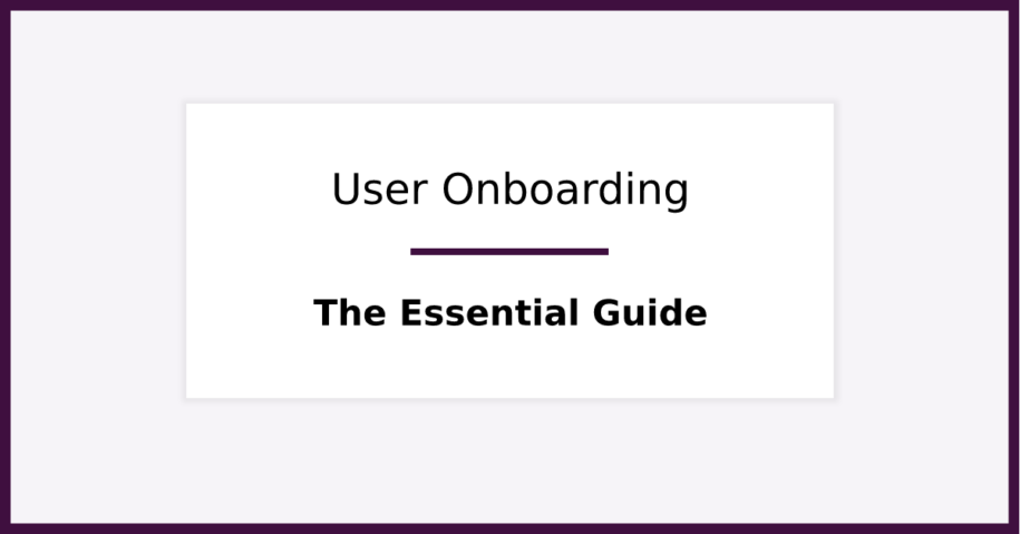The Essential Guide to User Onboarding. Featured image for blog post.