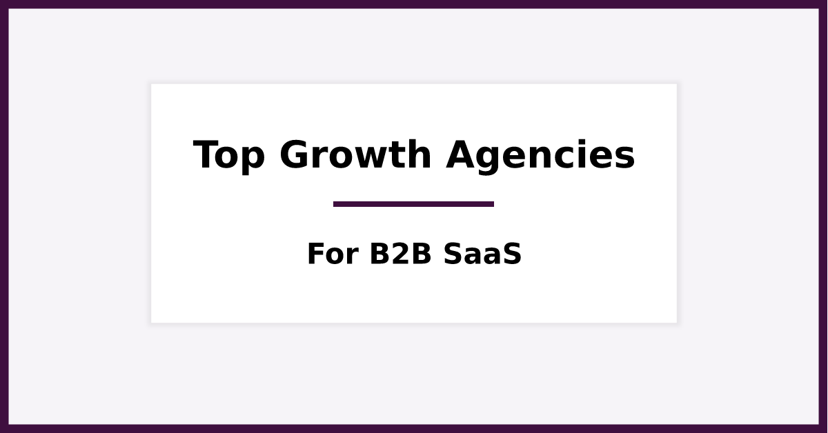 Top 30 Growth Agencies for Your B2B SaaS. Featured Image for blog post.