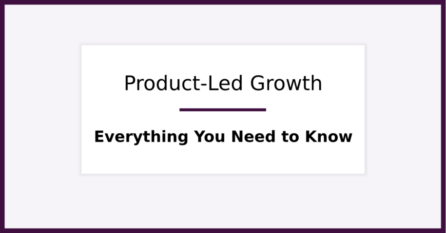 What is Product-led Growth & Why Should You Care. Featured image for blog post.